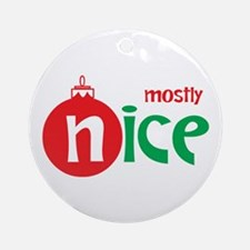 Christmas Mostly Nice Ornament (Round)