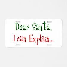 Dear Santa, I Can Explain... Aluminum License Plat