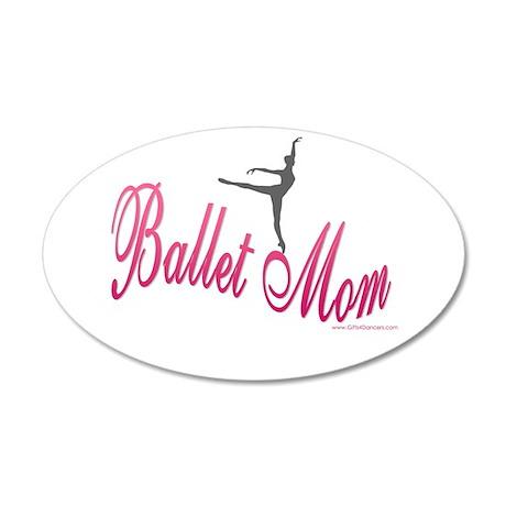 Ballet Mom 22x14 Oval Wall Peel
