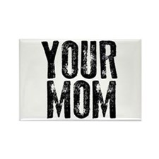 Your Mom Rectangle Magnet