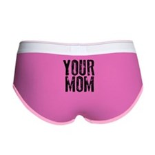 Your Mom Women's Boy Brief