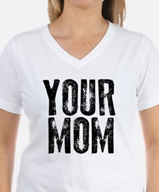 Your Mom Shirt