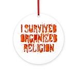 I Survived Organized Religion Ornament (Round)