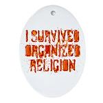 I Survived Organized Religion Ornament (Oval)