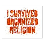 I Survived Organized Religion Small Poster