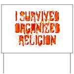 I Survived Organized Religion Yard Sign