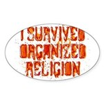 I Survived Organized Religion Sticker (Oval)