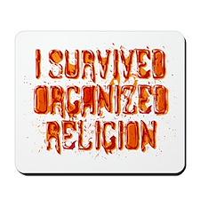 I Survived Organized Religion Mousepad