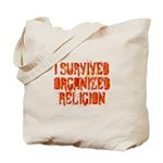 I Survived Organized Religion Tote Bag