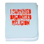I Survived Organized Religion baby blanket