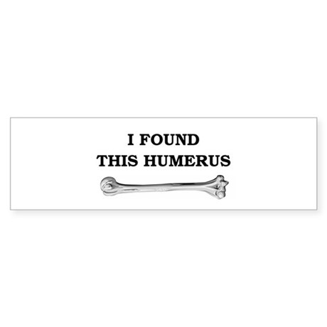 i found this humerus Sticker (Bumper)