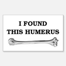 i found this humerus Decal