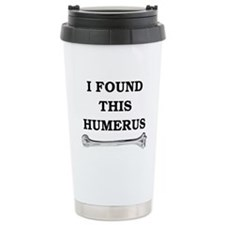 i found this humerus Travel Coffee Mug