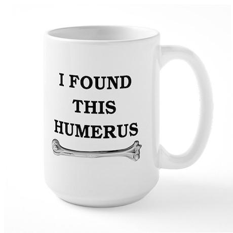 i found this humerus Large Mug