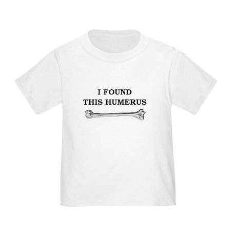 i found this humerus Toddler T-Shirt
