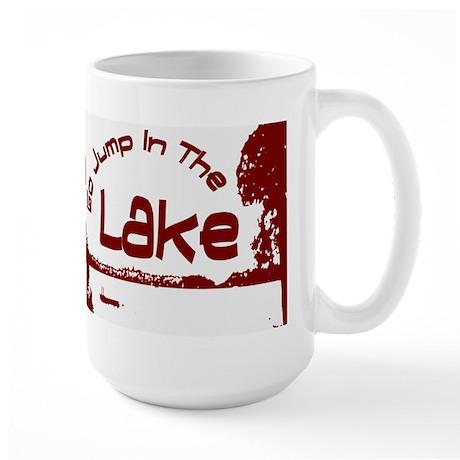 Relax You're At The Lake Large Mug