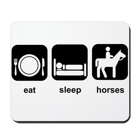 Eat Sleep Horses Mousepad