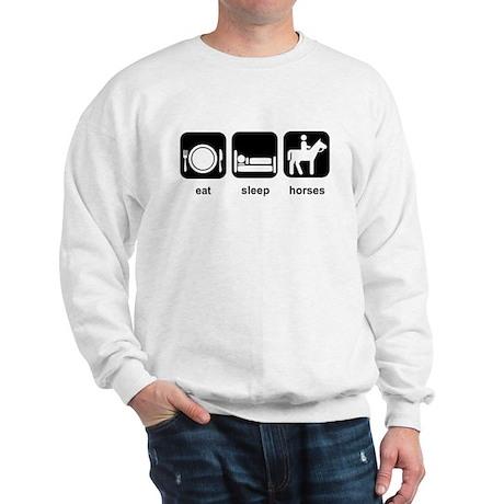 Eat Sleep Horses Sweatshirt