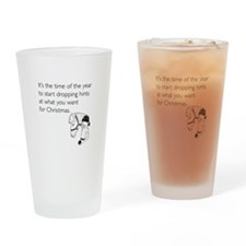 Dropping Christmas Hints Drinking Glass
