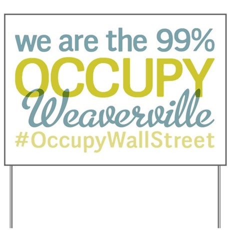 Occupy Weaverville Yard Sign