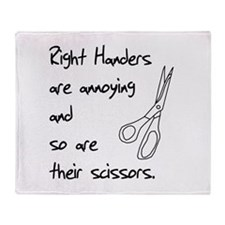 Right Handers Are Annoying Throw Blanket
