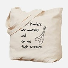 Right Handers Are Annoying Tote Bag