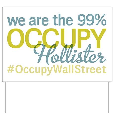 Occupy Hollister Yard Sign