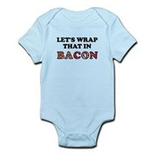 Wrap That In Bacon Infant Bodysuit