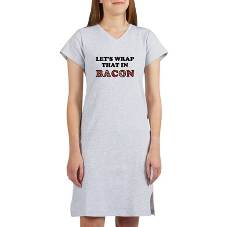 Wrap That In Bacon Women's Nightshirt
