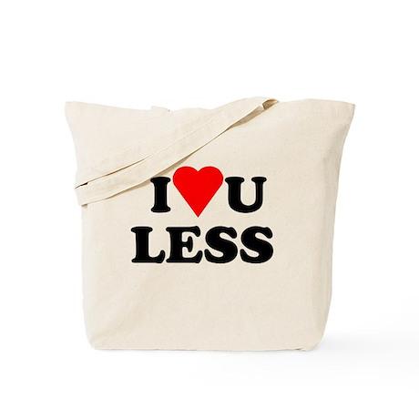 Love You Less Tote Bag