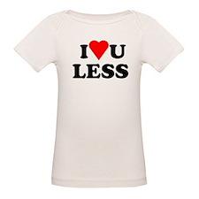 Love You Less Tee