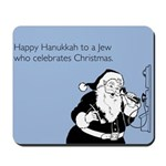 Jew Who Celebrates Christmas Mousepad