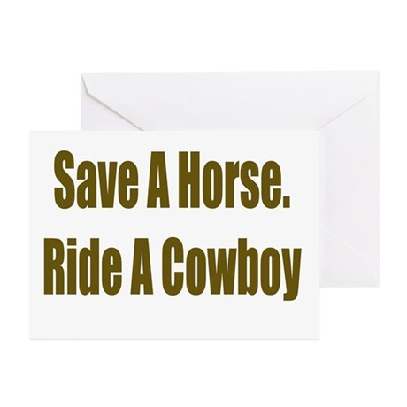 Save a Horse,Ride a Cowboy To Greeting Cards (Pack