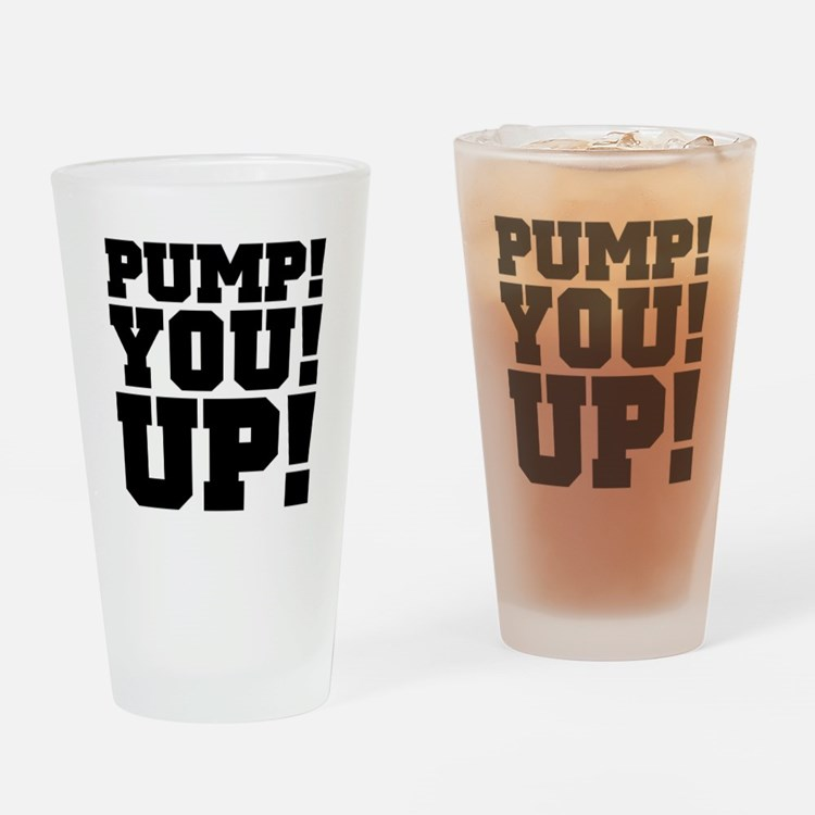 Pump! You! Up! Weightlifting SNL Drinking Glass