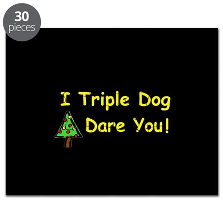 I triple dog dare you. Puzzle