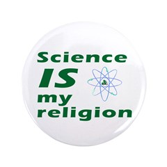 "Science is my Religion 3.5"" Button"