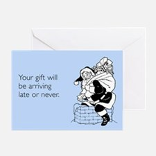 Late or Never Greeting Card