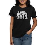 I Will Survive 2012 Women's Dark T-Shirt