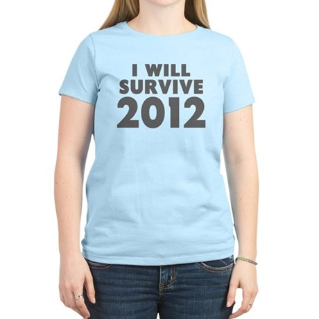 I Will Survive 2012 Women's Light T-Shirt