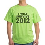 I Will Survive 2012 Green T-Shirt