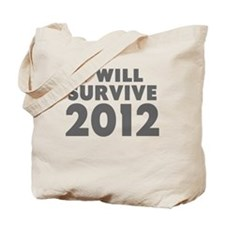 I Will Survive 2012 Tote Bag