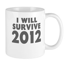 I Will Survive 2012 Mug