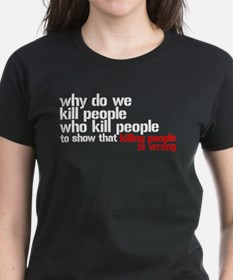 Killing People Is Wrong Tee