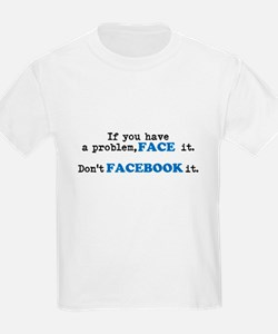 Face ur Problems T-Shirt