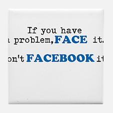 Face ur Problems Tile Coaster