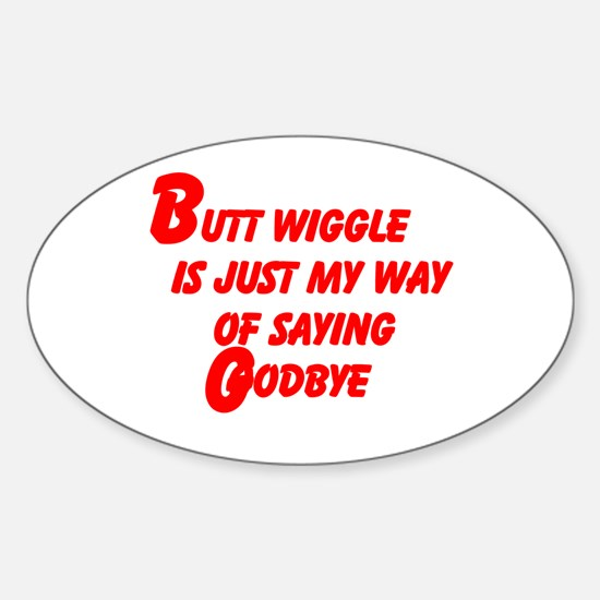 Butt Wiggle Sticker (Oval)