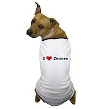I Love Otters Dog T-Shirt