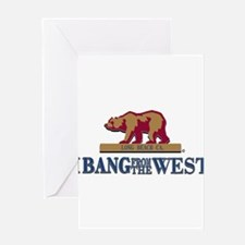 I Bang From The West Long Bea Greeting Card