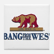 I Bang From The West Long Bea Tile Coaster