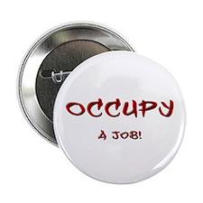 "Occupy...a job! 2.25"" Button"
